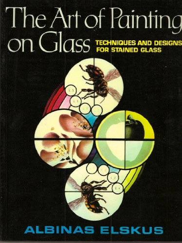 The Art of Painting on Glass. Techniques and Designs For Stained Glass. 1980. Paper.