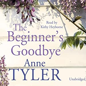 The Beginner's Goodbye | [Anne Tyler]