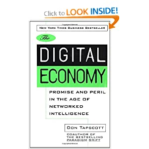 The Digital Economy: Promise and Peril In The Age of Networked Intelligence Don Tapscott