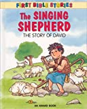 The Singing Shepherd: The Story of David (First Bible Stories) (1841353590) by Andrews, J.