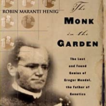 The Monk in the Garden (       UNABRIDGED) by Robin Marantz Henig Narrated by Fleet Cooper