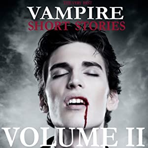 The Very Best Vampire Short Stories - Volume 2 | [Jan Neruda, Eugene Field, George MacDonald]