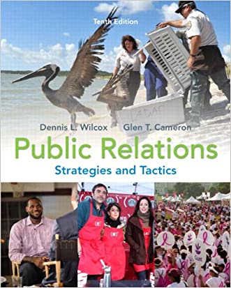 Public Relations: Strategies and Tactics (10th Edition) written by Dennis L. Wilcox