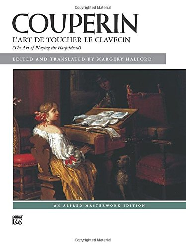L'Art De Toucher Le Clavecin. The Art of Playing the Harpsichord (French and English Edition)