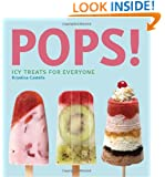 Pops!: Icy Treats for Everyone