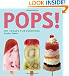 Pops!: Icy Treats for Grown-Ups
