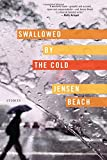img - for Swallowed by the Cold: Stories book / textbook / text book