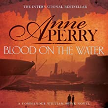 Blood on the Water: William Monk, Book 20 Audiobook by Anne Perry Narrated by Deirdra Whelan