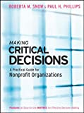 Making critical decisions:a practical guide for nonprofit organizations