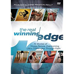 The Real Winning Edge: A DVD Study: 10 Stories of Young People Overcoming Life's Challenges Through Faith