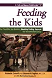 Feeding the Kids: The Flexible, No-Battles, Healthy Eating System for the Whole Family (Fork and Spoon Field Guides)