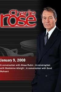 Charlie Rose - Alissa Rubin / Madeleine Albright / Saad Mohseni (January 9, 2008)