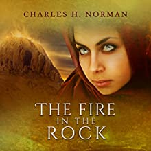 The Fire in the Rock Audiobook by Charles Henderson Norman Narrated by Charles Henderson Norman