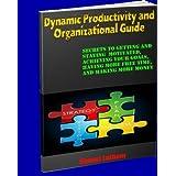 Dynamic Productivity and Organizational Guide ~ Shawn Latham