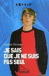 Je sais que je ne suis pas seul par Alexis Brocas