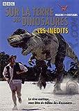 Image de Sur la terre des dinosaures, les inédits