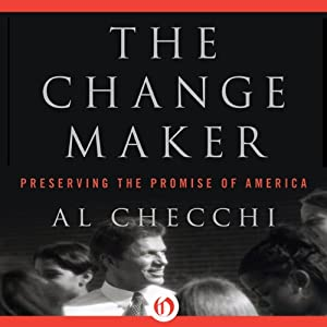 The Change Maker: Preserving the Promise of America | [Al Checchi]