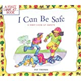 I Can Be Safe: A First Look at Safety (A First Look at...Series)