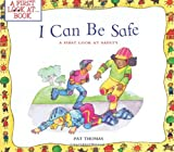 img - for I Can Be Safe: A First Look at Safety (First Look at...Series) book / textbook / text book