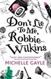 Michelle Gayle Don't Lie to Me, Robbie Wilkins