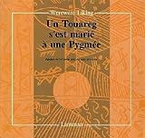img - for Un Touareg e'est mari    une Pygm e: Epop e m'vet pour une Afrique pr sente book / textbook / text book
