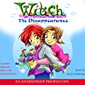 The Disappearance: W.I.T.C.H., Book 2 Audiobook by Elizabeth Lenhard Narrated by Blaze Berdahl