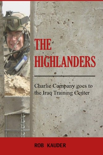 Image of The Highlanders: Charlie Company goes to the Iraq Training Center