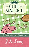 Chef Maurice and a Spot of Truffle (Chef Maurice Mysteries) (Volume 1)