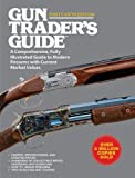 Gun Traders Guide, Thirty-Fifth Edition: A Comprehensive, Fully Illustrated Guide to Modern Firearms with Current Market Values