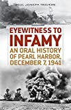 img - for Eyewitness to Infamy: An Oral History of Pearl Harbor, December 7, 1941 book / textbook / text book