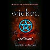 Wicked: Spellbound, Wicked Series Book 4 | Debbie Viguie, Nancy Holder