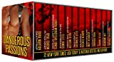 Dangerous Passions: 12 Tales of Contemporary Sexy Hot Alpha Heroes  Cops, Navy SEALs, Marines, Military, FBI Agents, Secr...