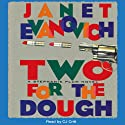 Two for the Dough: Stephanie Plum, Book 2 (       UNABRIDGED) by Janet Evanovich Narrated by C. J. Critt