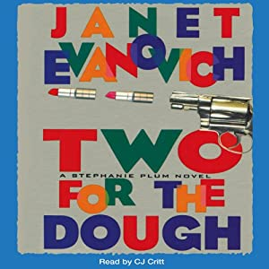 Two for the Dough: Stephanie Plum, Book 2 | [Janet Evanovich]