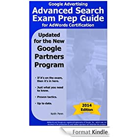 Google Advertising Advanced Search Exam Prep Guide for AdWords Certification (2015 SearchCerts.com Exam Prep Series) (English Edition)