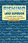 Fishing Lake Superior: A complete gui...