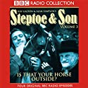 Steptoe & Son: Volume 3: Is That Your Horse Outside?  by Ray Galton, Alan Simpson Narrated by Wilfrid Brambell, Harry H. Corbett