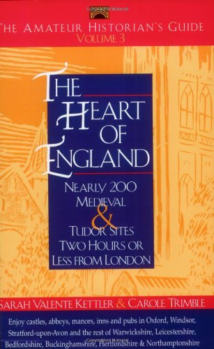 The Amateur Historian's Guide to the Heart of England: Volume 3 - Nearly 200 Medieval & Tudor Sites Two Hours or Less from London (Capital Travels) (Kingdom Hearts Ii Guide compare prices)