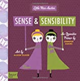 Little Miss Austen: Sense and Sensibility: A Babylit Opposites Primer