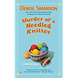 Murder of a Needled Knitter: A Scumble River Mystery ~ Denise Swanson