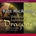 The Unbearable Lightness of Dragons: A Novel of the Light Dragons (       UNABRIDGED) by Katie MacAlister Narrated by Barbara Rosenblat