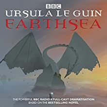 Earthsea: BBC Radio 4 full-cast dramatisation Radio/TV Program by Ursula le Guin Narrated by Toby Jones