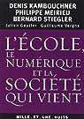 L'�cole, le num�rique et la soci�t� qui vient par Stiegler