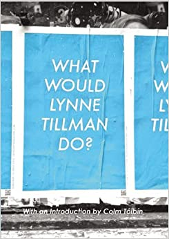 What Would Lynn Tillman Do?