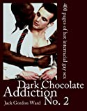 img - for Dark Chocolate Addiction No. 2: 400 + pages of hot interracial gay sex book / textbook / text book