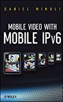 Mobile Video with Mobile IPv6 Front Cover
