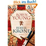 Rebell der Krone: Roman - [Robert the Bruce 1]