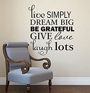 Live Simply Dream Big Be Grateful Give