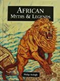 African Myths & Legends (0382420004) by Ardagh, Philip