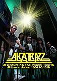 ALCATRAZZ / ALCATRAZZ - Disturbing The Peace Tour - Live In Japan 1984.10.10 [DVD]